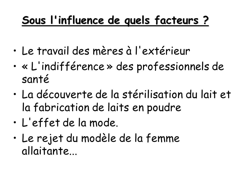 Sous l'influence de quels facteurs ? Le travail des mères à l'extérieur « L'indifférence » des professionnels de santé La découverte de la stérilisati