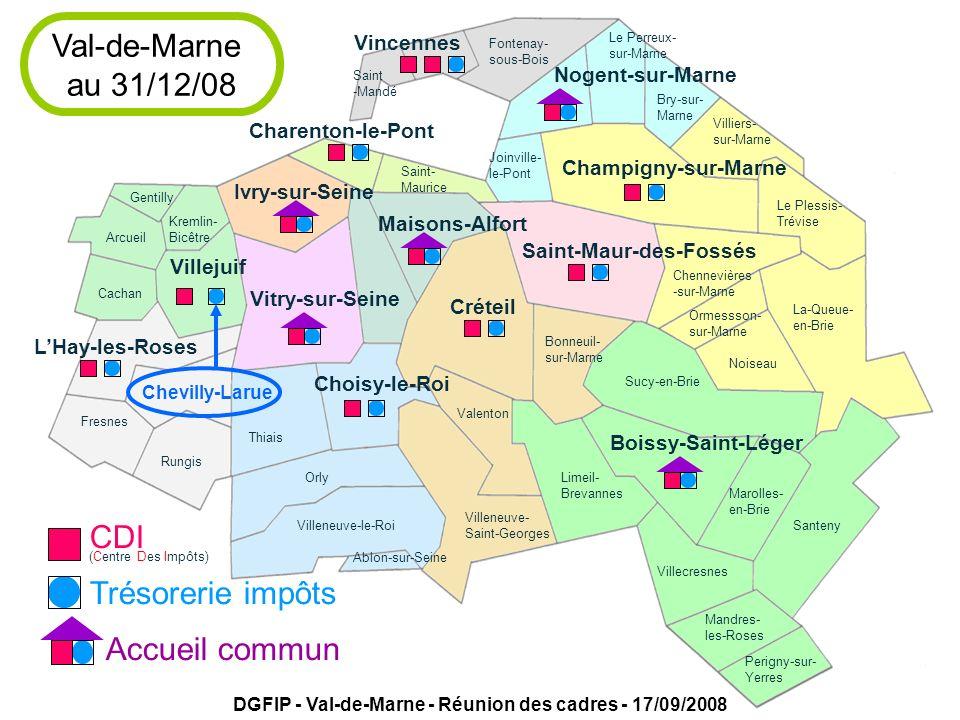 DGFIP - Val-de-Marne - Réunion des cadres - 17/09/2008 Villejuif Créteil LHay-les-Roses Saint-Maur-des-Fossés Boissy-Saint-Léger Vitry-sur-Seine Ivry-