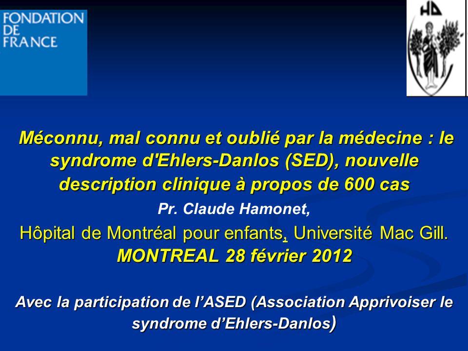 Méconnu, mal connu et oublié par la médecine : le syndrome d'Ehlers-Danlos (SED), nouvelle description clinique à propos de 600 cas Pr. Claude Hamonet