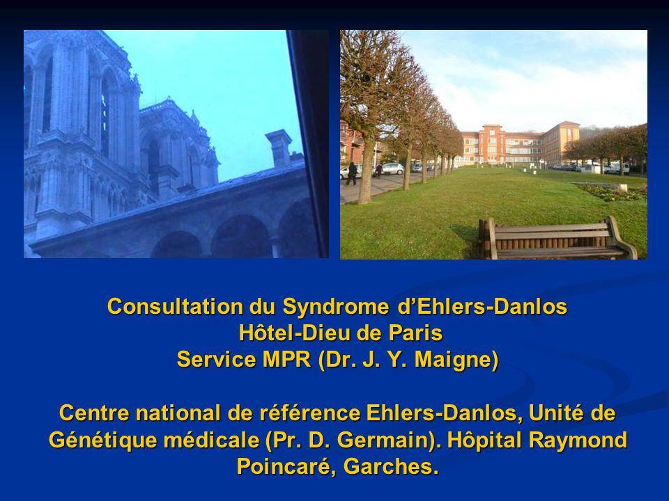 Consultation du Syndrome dEhlers-Danlos Hôtel-Dieu de Paris Service MPR (Dr. J. Y. Maigne) Centre national de référence Ehlers-Danlos, Unité de Généti