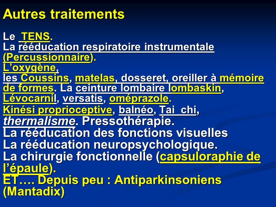 Autres traitements Le TENS. La rééducation respiratoire instrumentale (Percussionnaire). Loxygène, les Coussins, matelas, dosseret, oreiller à mémoire