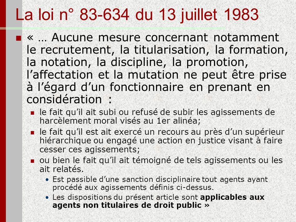 La loi n° 83-634 du 13 juillet 1983 « … Aucune mesure concernant notamment le recrutement, la titularisation, la formation, la notation, la discipline