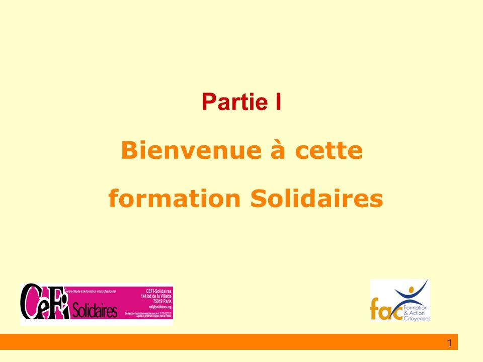 Partie I Bienvenue à cette formation Solidaires 1