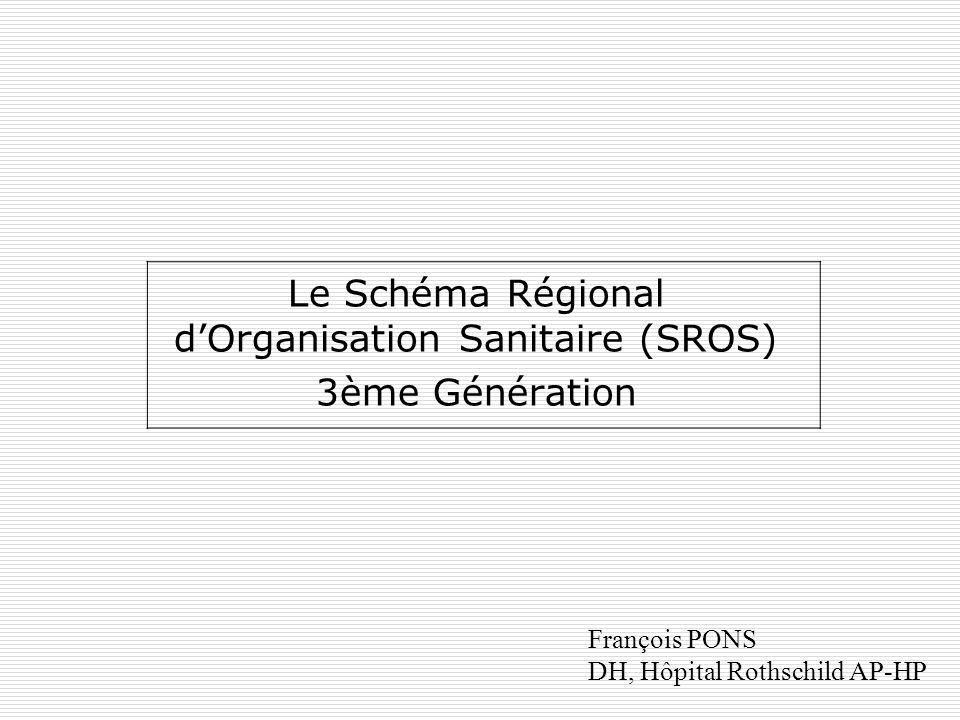 Le Schéma Régional dOrganisation Sanitaire (SROS) 3ème Génération François PONS DH, Hôpital Rothschild AP-HP