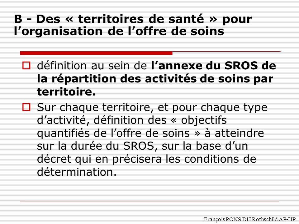 François PONS DH Rothschild AP-HP définition au sein de lannexe du SROS de la répartition des activités de soins par territoire.