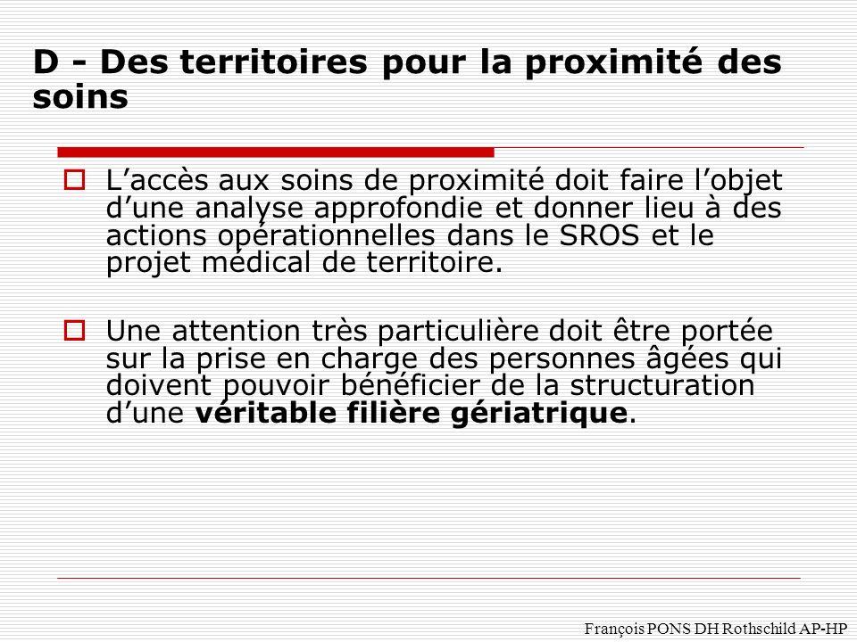 François PONS DH Rothschild AP-HP Laccès aux soins de proximité doit faire lobjet dune analyse approfondie et donner lieu à des actions opérationnelles dans le SROS et le projet médical de territoire.