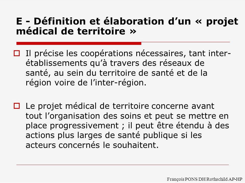 François PONS DH Rothschild AP-HP Il précise les coopérations nécessaires, tant inter- établissements quà travers des réseaux de santé, au sein du territoire de santé et de la région voire de linter-région.