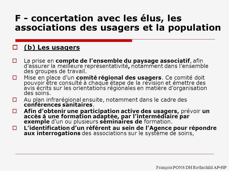 François PONS DH Rothschild AP-HP (b) Les usagers La prise en compte de lensemble du paysage associatif, afin dassurer la meilleure représentativité, notamment dans lensemble des groupes de travail.