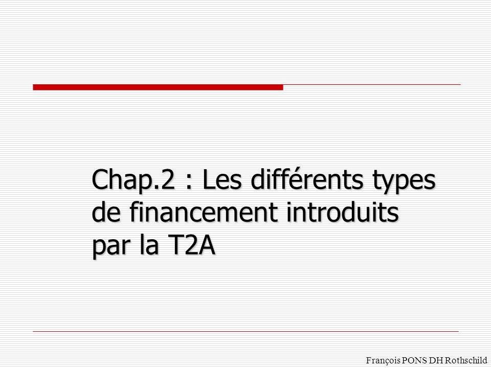 François PONS DH Rothschild Chap.2 : Les différents types de financement introduits par la T2A