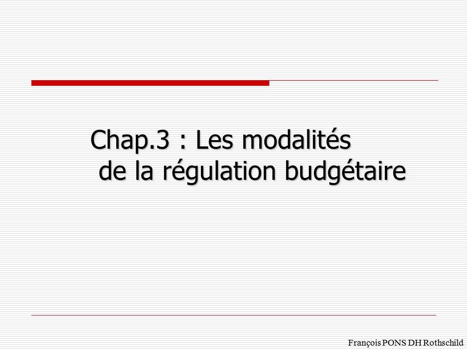 Chap.3 : Les modalités de la régulation budgétaire de la régulation budgétaire François PONS DH Rothschild