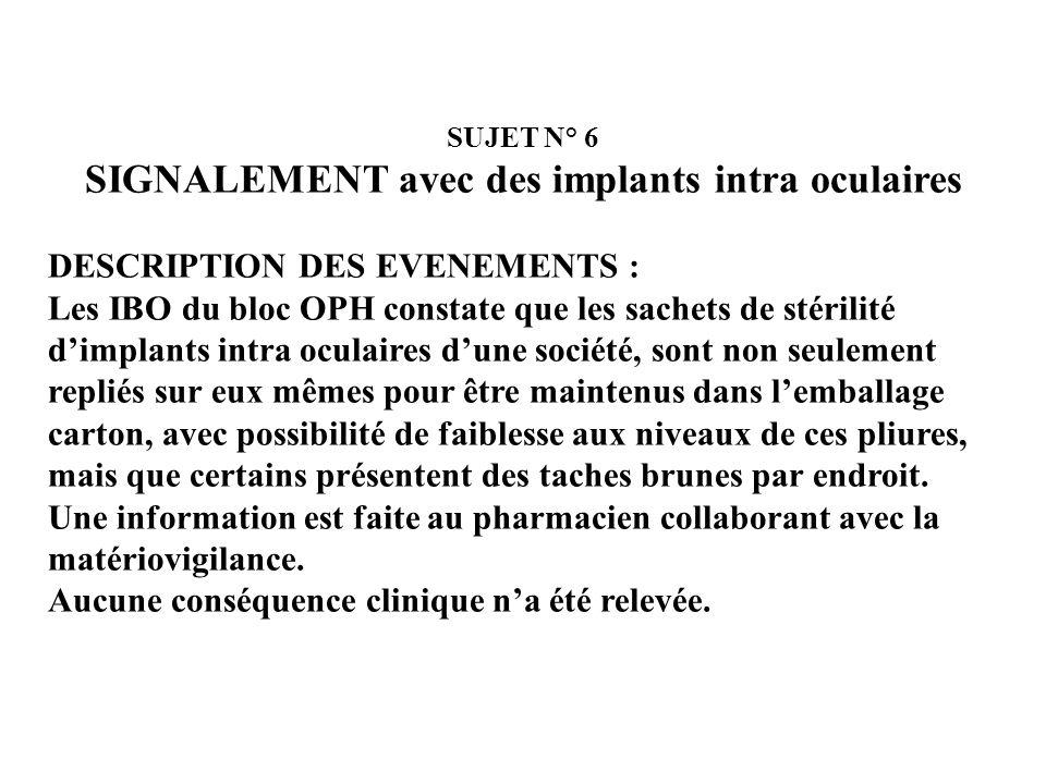SUJET N° 5 – REPONSE ACTION DU SERVICE DECLARANT : Après le deuxième incident, la panseuse circulante met de coté le dispositif médical, la pochette d