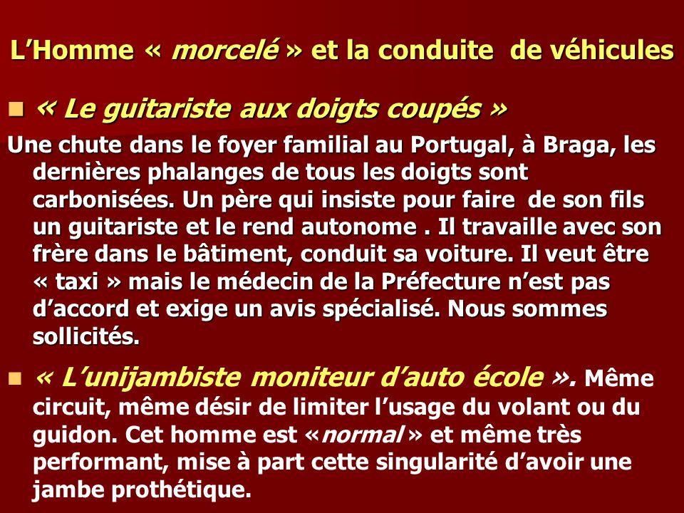 LHomme « morcelé » et la conduite de véhicules « Le guitariste aux doigts coupés » « Le guitariste aux doigts coupés » Une chute dans le foyer familia