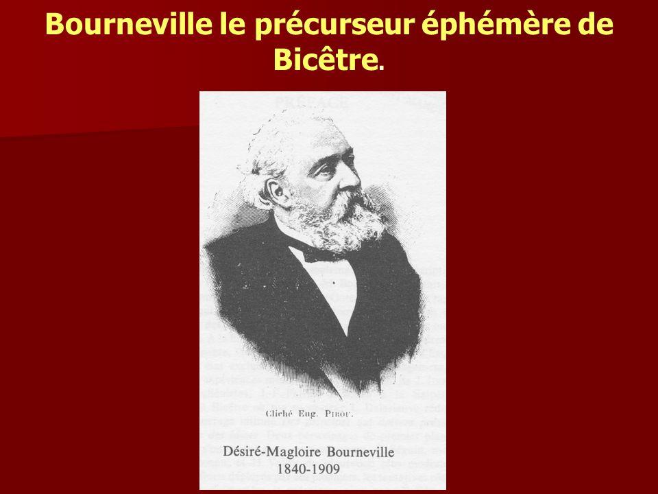 Bourneville le précurseur éphémère de Bicêtre.