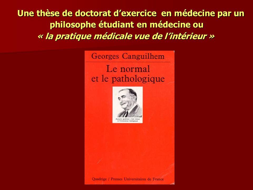 Une thèse de doctorat dexercice en médecine par un philosophe étudiant en médecine ou « la pratique médicale vue de lintérieur » Une thèse de doctorat