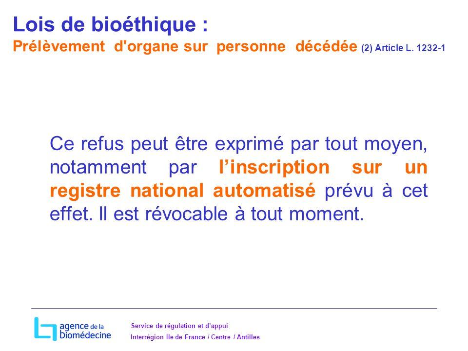 Service de régulation et dappui Interrégion Ile de France / Centre / Antilles Ce refus peut être exprimé par tout moyen, notamment par linscription sur un registre national automatisé prévu à cet effet.
