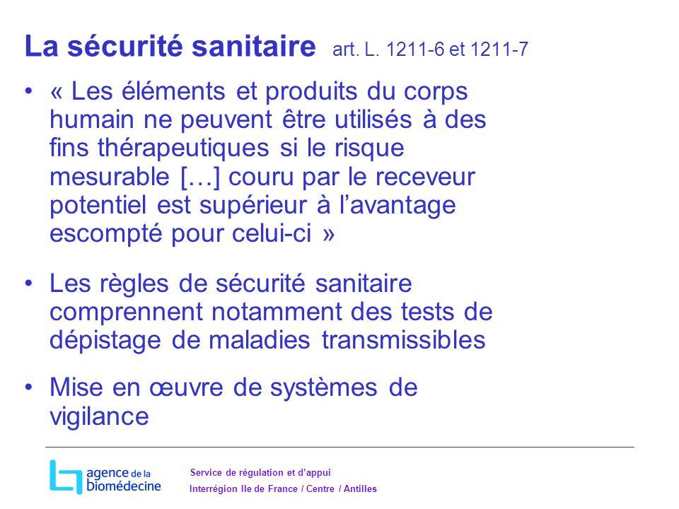 Service de régulation et dappui Interrégion Ile de France / Centre / Antilles La sécurité sanitaire art.