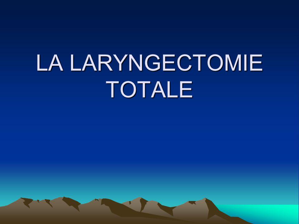 LARYNGECTOMIE TOTALE 1.