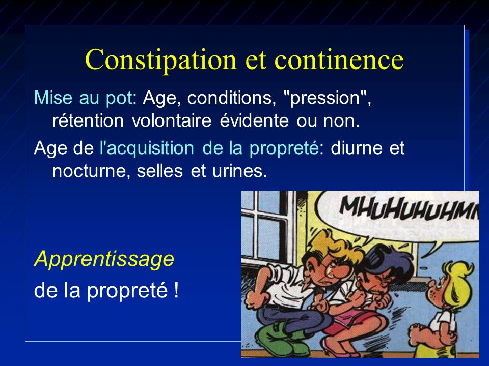 Constipation et continence Mise au pot: Age, conditions,