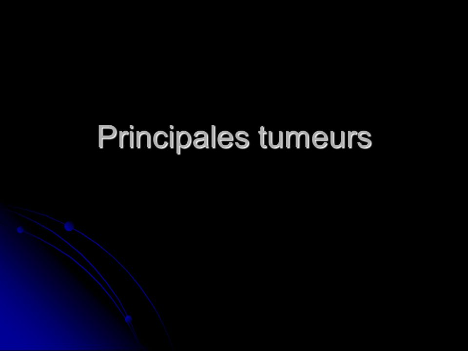 Principales tumeurs