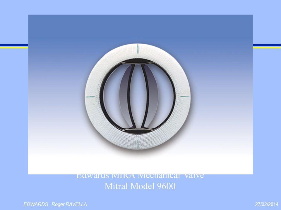 27/02/2014EDWARDS - Roger RAVELLA Edwards MIRA Mechanical Valve Mitral Model 9600