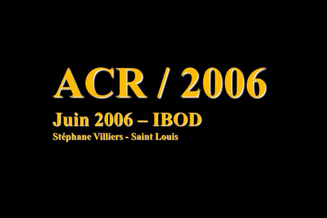 ACR / 2006 Juin 2006 – IBOD Stéphane Villiers - Saint Louis