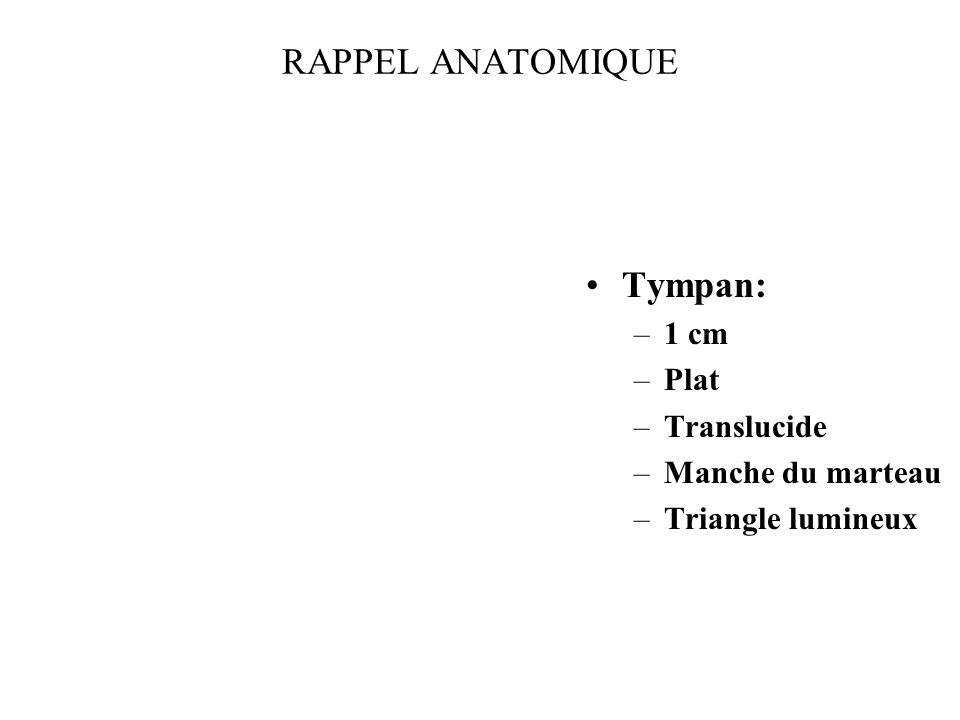 Tympan: –1 cm –Plat –Translucide –Manche du marteau –Triangle lumineux