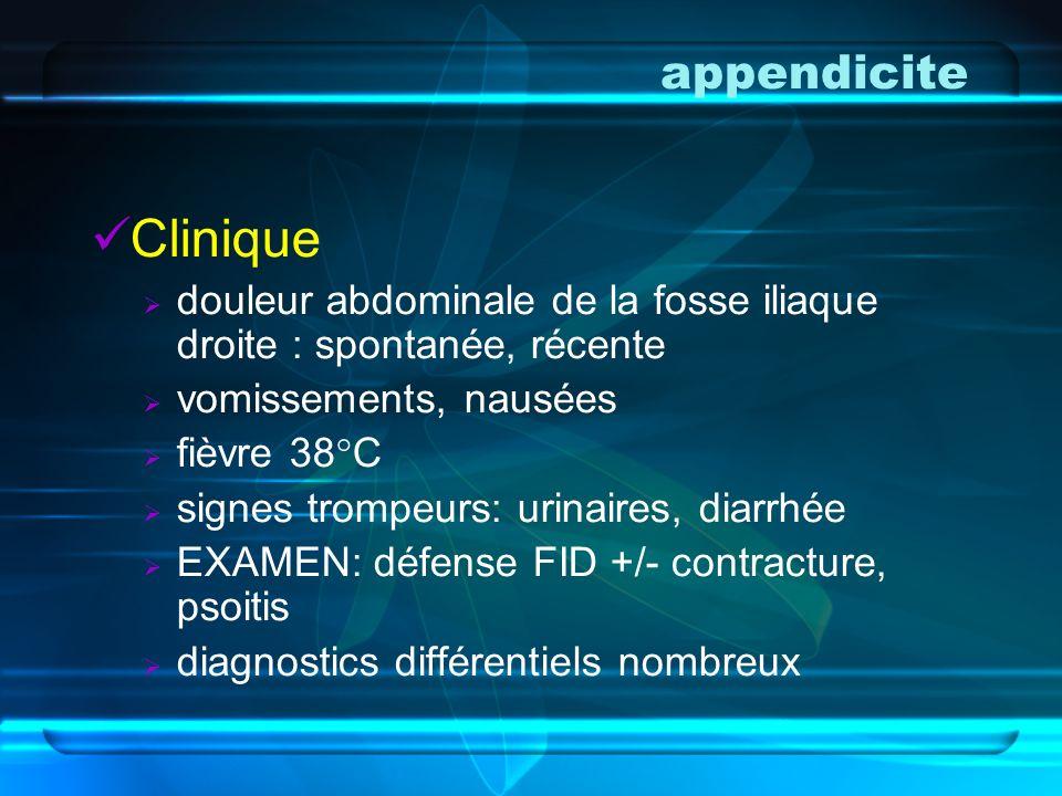 appendicite-péritonite Evolution : PERITONITE : Péritonite localisée ou généralisée Défense généralisée ou contracture Altération de létat général, fièvre élevée Risque vital