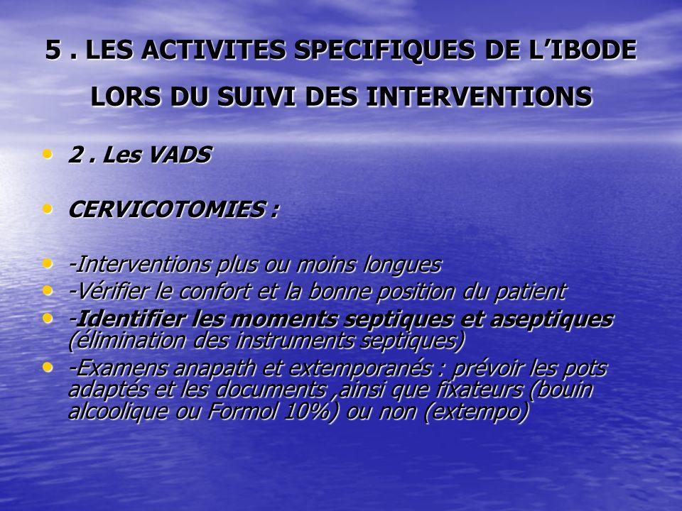 5. LES ACTIVITES SPECIFIQUES DE LIBODE LORS DU SUIVI DES INTERVENTIONS 2. Les VADS 2. Les VADS CERVICOTOMIES : CERVICOTOMIES : -Interventions plus ou