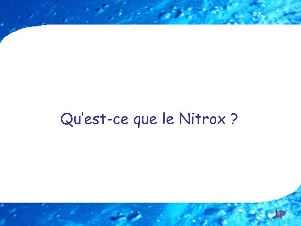 11 Quest-ce que le Nitrox ?