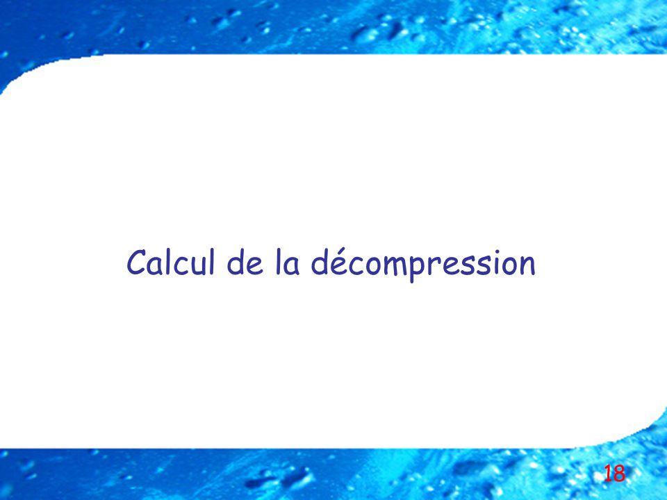 18 Calcul de la décompression