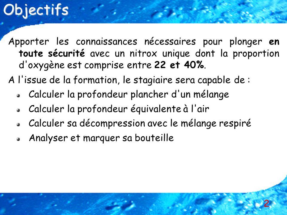 2 Apporter les connaissances nécessaires pour plonger en toute sécurité avec un nitrox unique dont la proportion d'oxygène est comprise entre 22 et 40