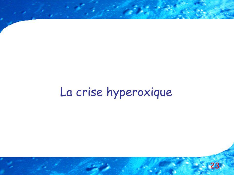 23 La crise hyperoxique
