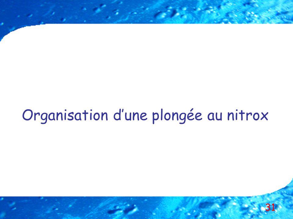 31 Organisation dune plongée au nitrox
