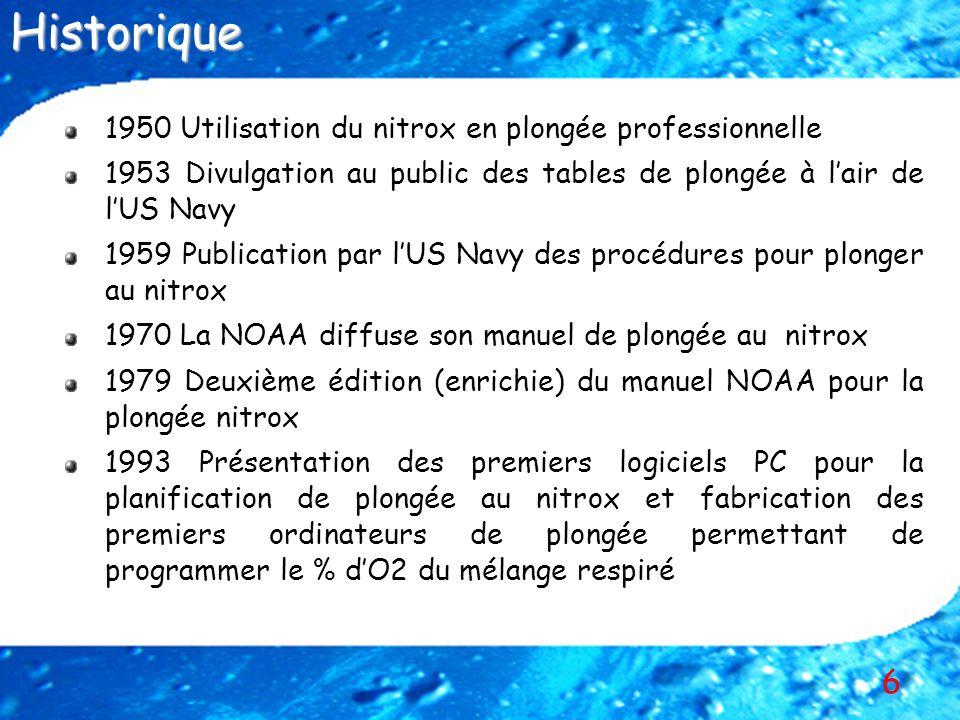 6 1950 Utilisation du nitrox en plongée professionnelle 1953 Divulgation au public des tables de plongée à lair de lUS Navy 1959 Publication par lUS N