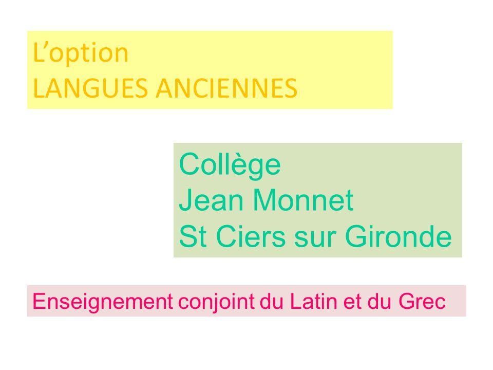 Loption LANGUES ANCIENNES Collège Jean Monnet St Ciers sur Gironde Enseignement conjoint du Latin et du Grec