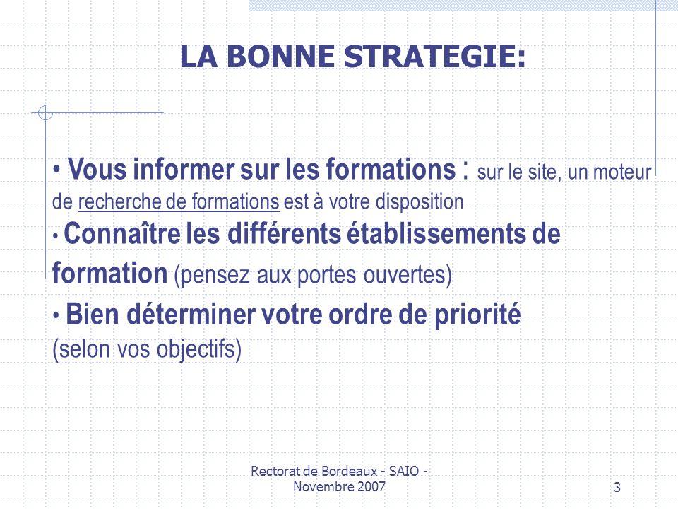 Rectorat de Bordeaux - SAIO - Novembre 20073 Vous informer sur les formations : sur le site, un moteur de recherche de formations est à votre disposit