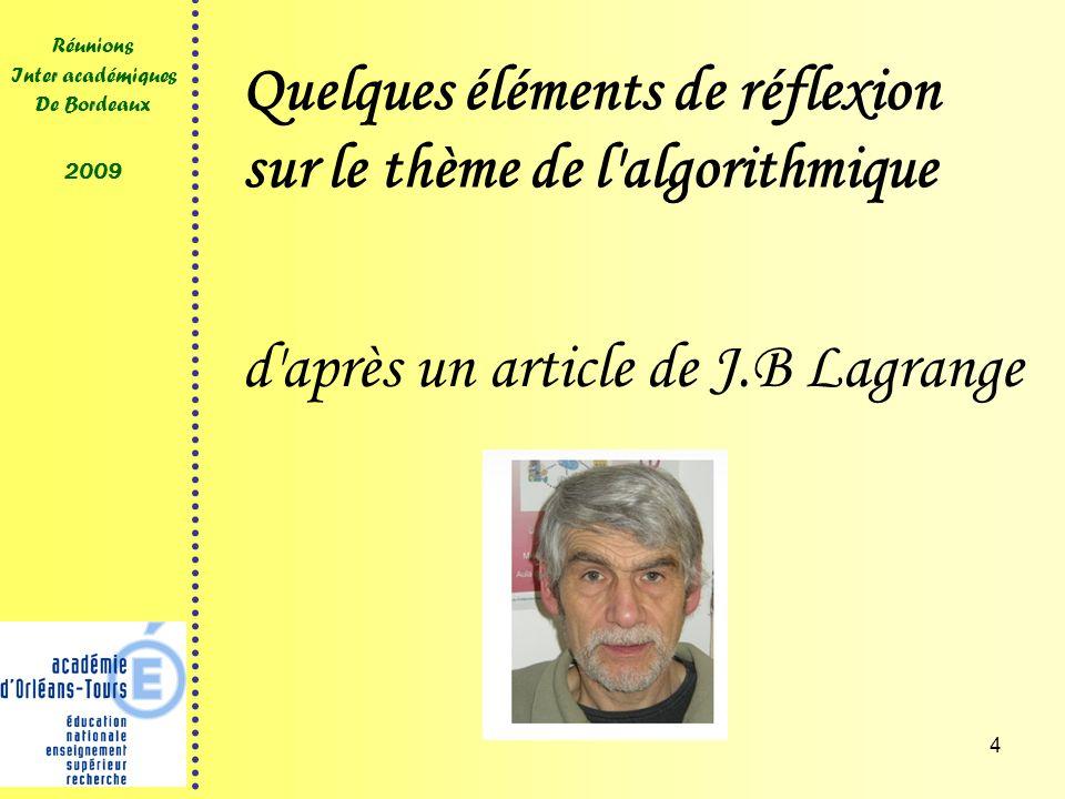 4 Réunions Inter académiques De Bordeaux 2009 Quelques éléments de réflexion sur le thème de l algorithmique d après un article de J.B Lagrange
