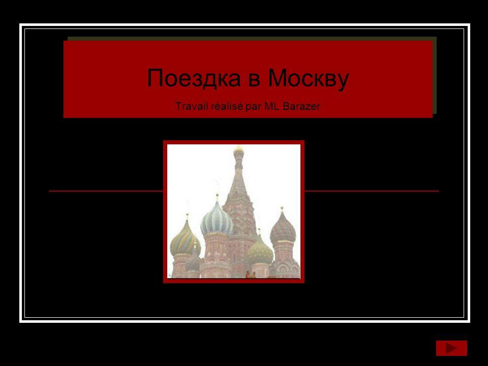 Поездка в Москву Travail réalisé par ML Barazer
