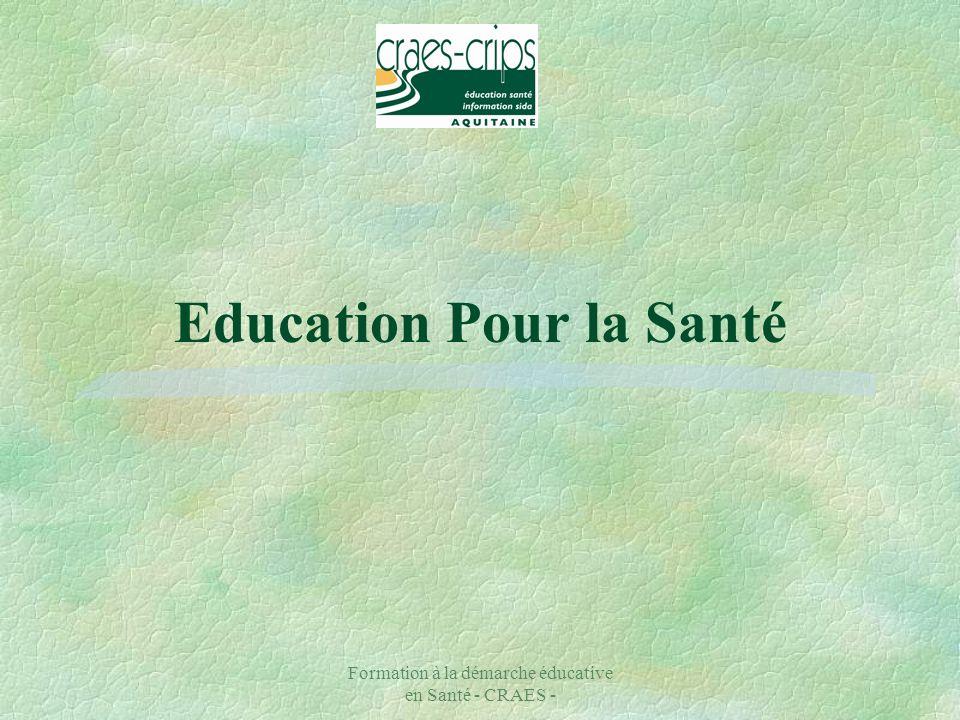 Formation à la démarche éducative en Santé - CRAES - Education Pour la Santé