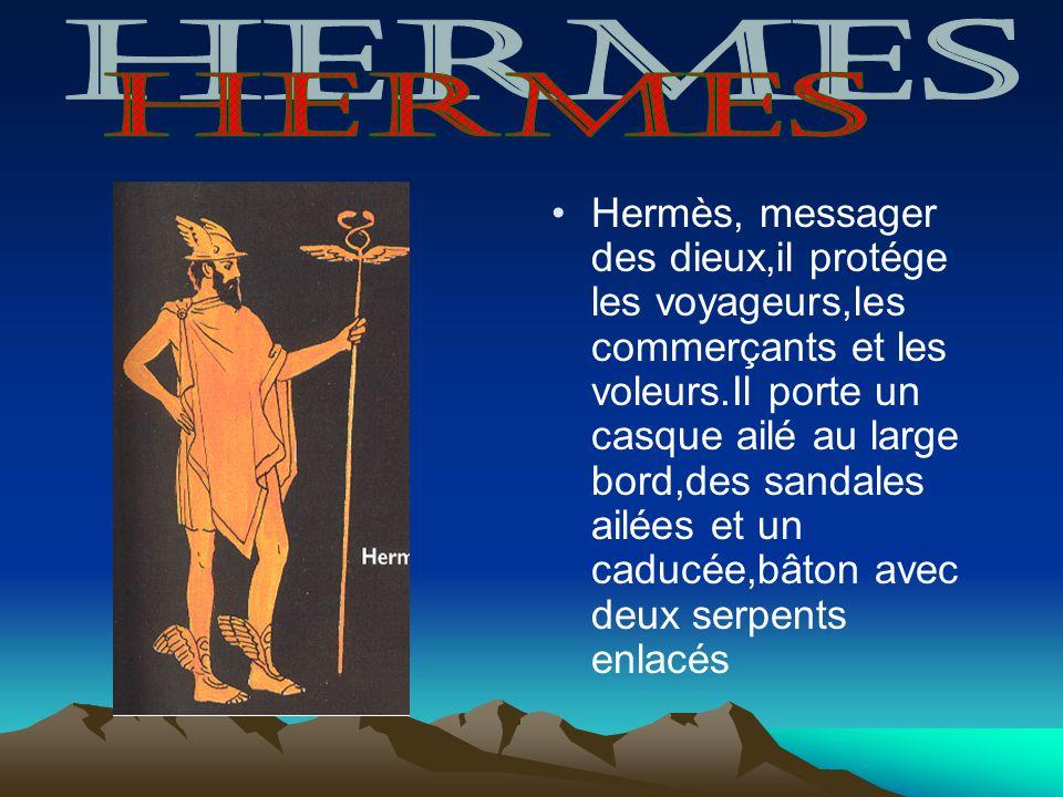 Hermès, messager des dieux,il protége les voyageurs,les commerçants et les voleurs.Il porte un casque ailé au large bord,des sandales ailées et un cad