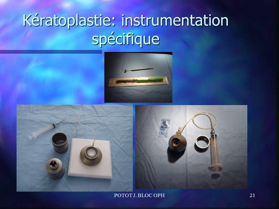 POTOT J. BLOC OPH21 Kératoplastie: instrumentation spécifique