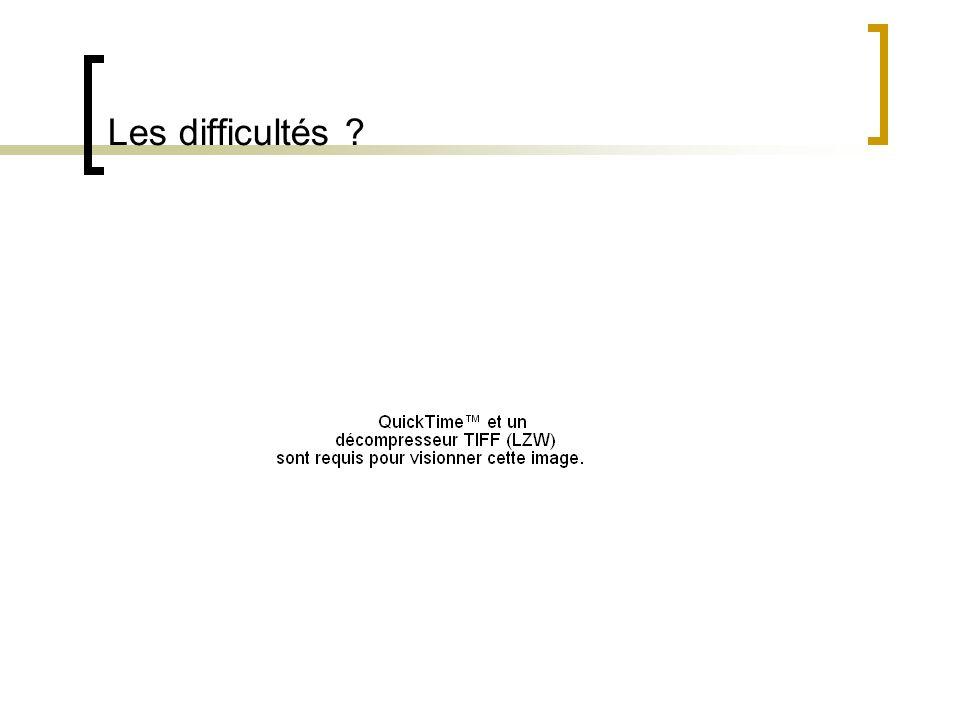 Les difficultés ?