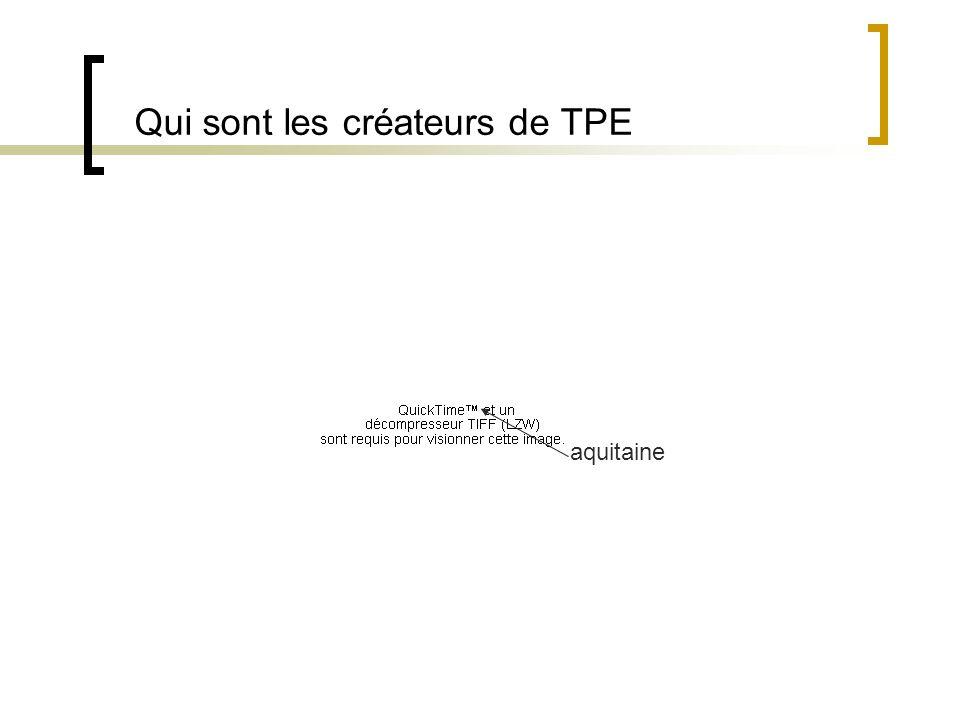 Qui sont les créateurs de TPE ?