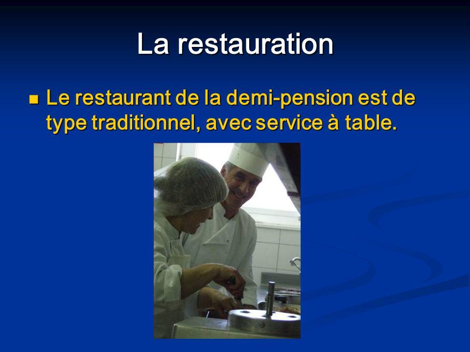 La restauration Le restaurant de la demi-pension est de type traditionnel, avec service à table. Le restaurant de la demi-pension est de type traditio