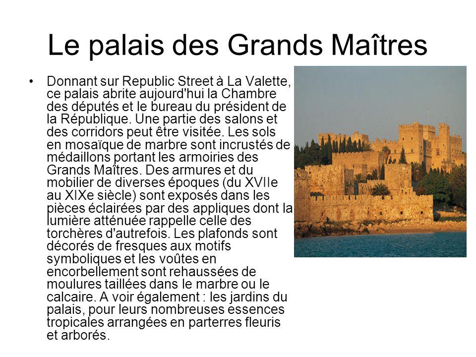 Le palais des Grands Maîtres Donnant sur Republic Street à La Valette, ce palais abrite aujourd'hui la Chambre des députés et le bureau du président d