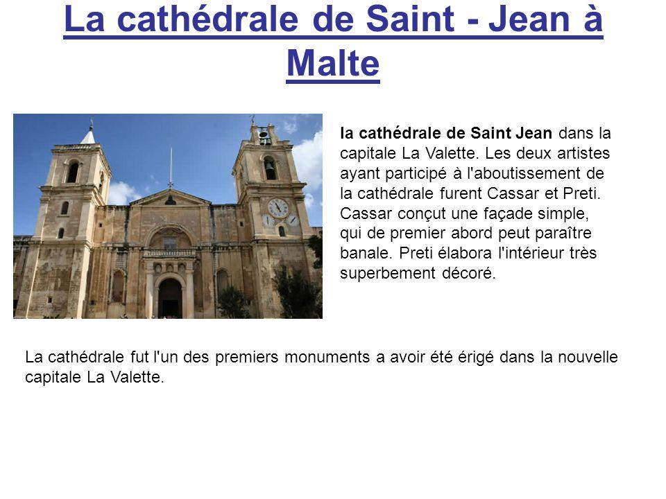 La cathédrale de Saint - Jean à Malte la cathédrale de Saint Jean dans la capitale La Valette. Les deux artistes ayant participé à l'aboutissement de