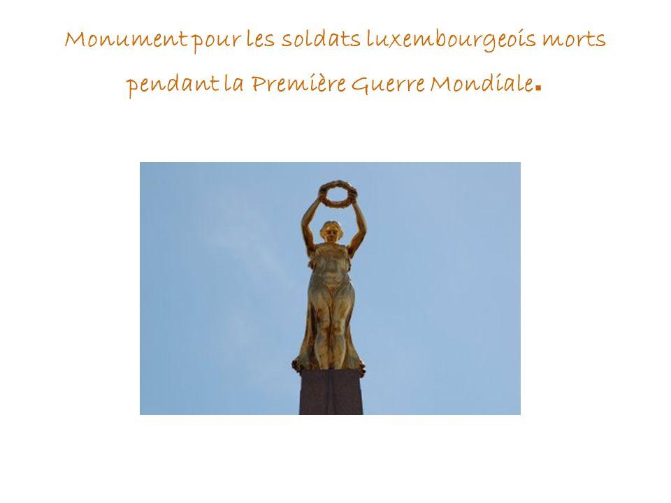 Monument pour les soldats luxembourgeois morts pendant la Première Guerre Mondiale.