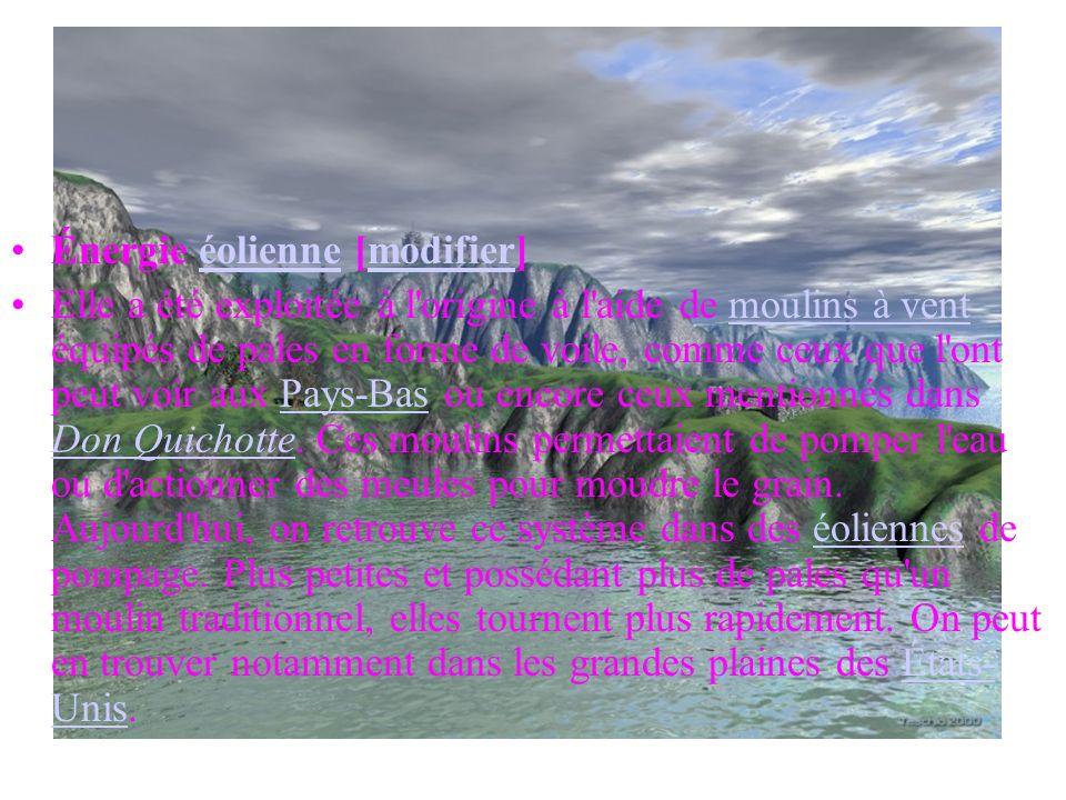 Énergie hydraulique [modifier]modifier De nombreuses civilisations se sont servies de la force de l'eau, qui représentait une des sources d'énergie le