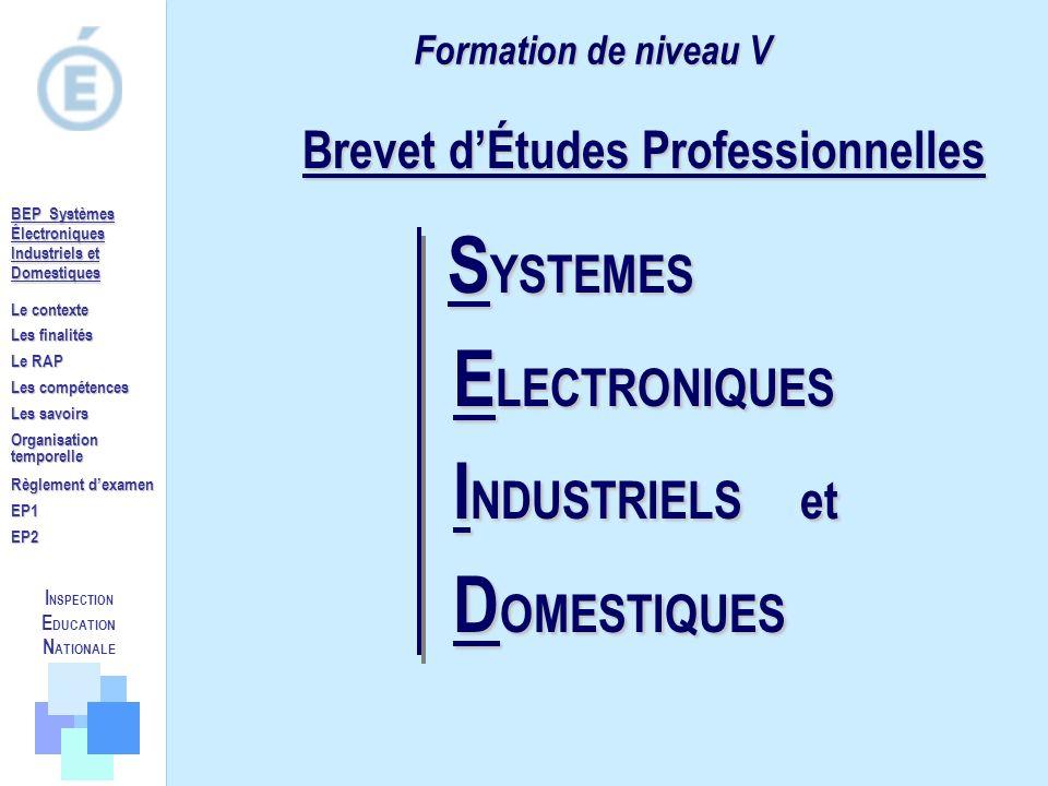 Formation de niveau V Brevet dÉtudes Professionnelles Brevet dÉtudes Professionnelles S YSTEMES S YSTEMES E LECTRONIQUES E LECTRONIQUES I NDUSTRIELS e