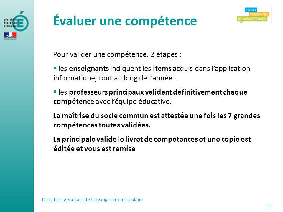 Pour valider une compétence, 2 étapes : les enseignants indiquent les items acquis dans lapplication informatique, tout au long de lannée. les profess